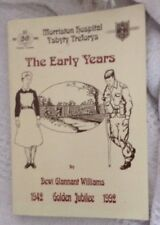 Morriston Hospital :The Early Years by Dewi Glannant Williams