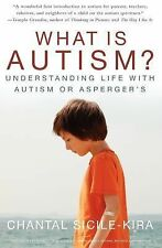 What Is Autism? : Understanding Life with Autism or Asperger's by Chantal...