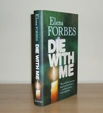 Elena Forbes - Die With Me - 1st/1st