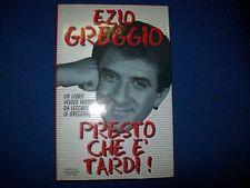 EZIO GREGGIO-PRESTO CHE E' TARDI-BIBLIOTECA UMORISTICA MONDADORI 1996 OTTIMO!!