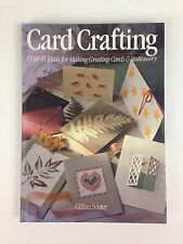 Card Crafting Over 45 Ideas for Making Greeting Cards and Stationary Book