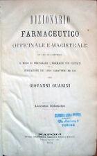 1874 – GUARINI, DIZIONARIO FARMACEUTICO OFFICINALE – FARMACOLOGIA FARMACIA