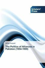 The Politics of Alliances in Pakistan by Hussain Akhtar (2013, Paperback)