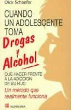 Cuando Un Adolescente Toma Drogas Y Alcohol / Choices and Consequences-ExLibrary