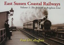 EAST SUSSEX RAILWAYS Coastal Line Ashford to Brighton Rail Locomotives History