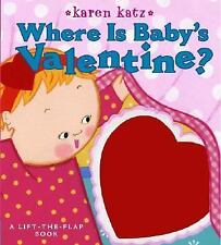 Where Is Baby's Valentine?: A Lift-the-Flap Book - New - Katz, Karen - Board boo