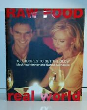 Raw Food - Real World : 100 Recipes to Get the Glow by Matthew Kenney and...