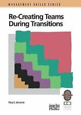 Recreating Teams During Transitions The Management Skills Series Set by P....