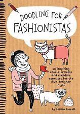 Doodling For... Ser.: Doodling for Fashionistas : 50 Inspiring Doodle Prompts...