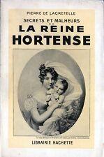 C1 NAPOLEON Lacretelle SECRETS ET MALHEURS DE LA REINE HORTENSE