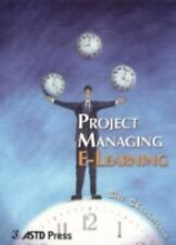 NEW - Project Managing E-Learning (ASTD E-Learning Series)