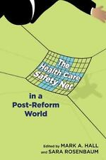 The Health Care Safety Net in a Post-Reform World Critical Issues in Health and