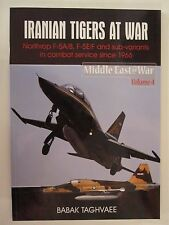 Iranian Tigers at War Northrop F-5A/B, F-5E/F and Sub-Variants in Iranian Servic