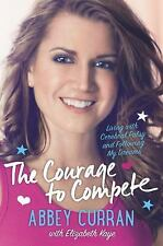 The Courage to Compete: Living with Cerebral Palsy and Following My Dr-ExLibrary
