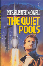 The Quiet Pools by Michael P. Kube-McDowell - 1990 First Edition HC w/DJ - New!