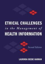Ethical Challenges in the Management of Health Information by Laurinda Beebe...