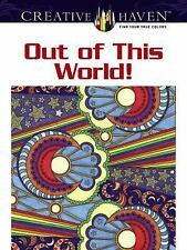 Dover Creative Haven Coloring Books (Out of This World Designs), New