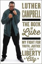 The Book of Luke : My Fight for Truth, Justice, and Liberty City by Tanner...