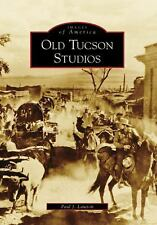 Old Tucson Studios Images of America: Arizona)