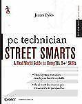 PC Technician Street Smarts - A Real World Guide to CompTIA A+ Skills, SYBEX