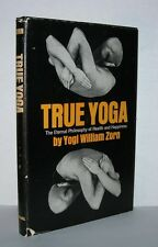 TRUE YOGA The Eternal Philosophy Zorn Yogi William -  First Edition 1st Printing