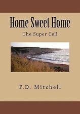 Home Sweet Home: Home Sweet Home : The Super Cell by P. Mitchell (2014,...