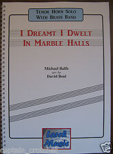 I DREAMT I DWELT IN MARBLE HALLS - Brass Band Score & Parts Tenor Horn Solo