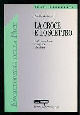 BUTTURINI EMILIO LA CROCE E LO SCETTRO CULTURA PACE 1990 CHIESA EVANGELICA