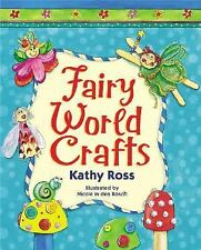 Fairy World Crafts (Girl Crafts) by Ross, Kathy