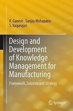 Design and Development of Knowledge Management for Manufacturing : Framework,...
