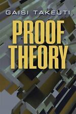 Proof Theory: Second Edition (Dover Books on Mathematics), Takeuti, Gaisi, New B
