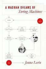 A Madman Dreams of Turing Machines, Levin, Janna, Good Book