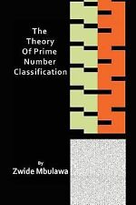 The Theory of Prime Number Classification by Zwide Mbulawa (2010, Paperback)