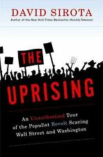 The Uprising: An Unauthorized Tour of the Populist Revolt Scaring Wall Street an