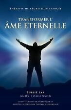 Transformer l'Ame Eternelle - Therapie de Regression Avancee by Andy...