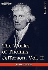 The Works of Thomas Jefferson : Correspondence 1771 - 1779, the Summary View,...