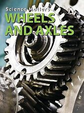 Wheels and Axles (Science Matters: Simple Machines)