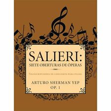 Salieri: Siete Oberturas De óperas : Transcripciones de Concierto para Piano...