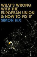 What's Wrong?: What's Wrong with the European Union and How to Fix It 2 by...