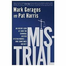 Mistrial: An Inside Look at How the Criminal Justice System Works...and Sometime