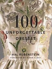 100 Unforgettable Dresses by Hal Rubenstein (2011, Hardcover) New Book