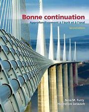 Bonne Continuation: Approfondissement a L'ecrit Et a L'oral by Furry, 2nd Ed.