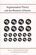 Argumentation Theory and the Rhetoric of Assent (Studies Rhetoric & Co-ExLibrary
