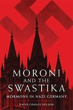 2015-02-26, Moroni and the Swastika: Mormons in Nazi Germany, Nelson Ph.D, David
