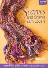 Scarves and Shawls for Yarn Lovers: Knitting with Simple Patterns and Amazing Y