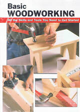 Basic Woodworking: All the Skills and Tools You Need to Get Started NEW BOOK