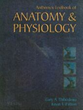 Anatomy and Physiology by Gary A. Thibodeau and Kevin T. Patton (2004,...