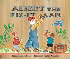 Albert the Fix-It Man by Janet Lord (2008, Hardcover)