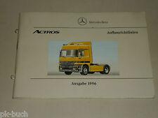 Handbuch Aufbaurichtlinien Mercedes Benz LKW Actros, Stand 07/1996