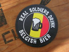 Patch velcro - REAL SOLDIERS DRINK BELGISH BIER - bière soldat Belgique Belge